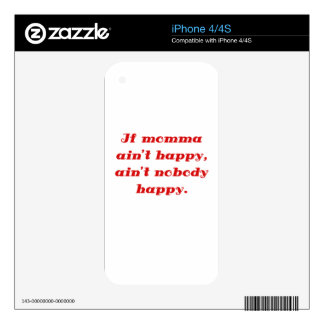 If Momma Aint Happy Aint Nobody Happy Skin For The iPhone 4S