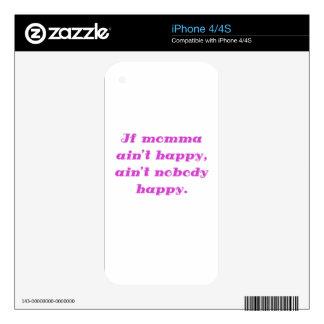 If Momma Aint Happy Aint Nobody Happy iPhone 4 Skin