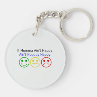 If Momma Ain't Happy Keychain