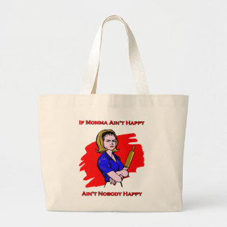 If Momma Ain't Happy Large Tote Bag