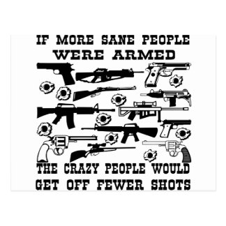 If More Sane People Were Armed The Crazy People Postcard
