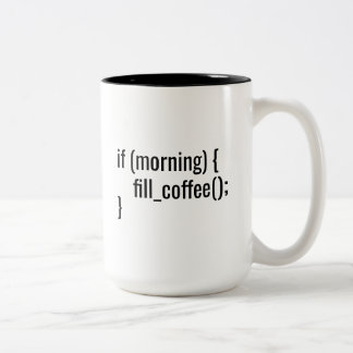 If Morning Fill Coffee Funny Programmer Coder html Two-Tone Coffee Mug
