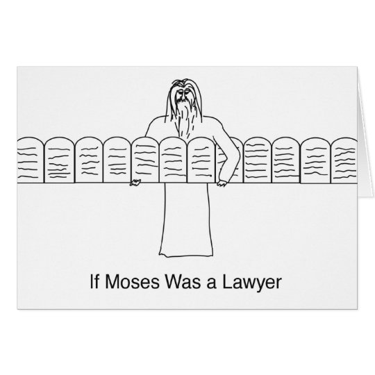 If Moses was a lawyer Card