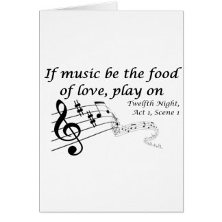 If Music be the Food of Love, Play On! Card