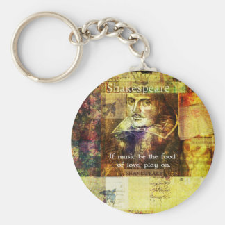 If music be the food of love, play on. keychain