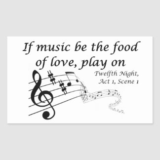 If Music be the Food of Love, Play On! Rectangular Sticker