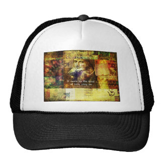 If music be the food of love, play on. trucker hat