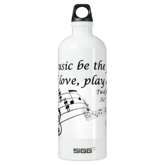 If Music be the Food of Love, Play On! Water Bottle