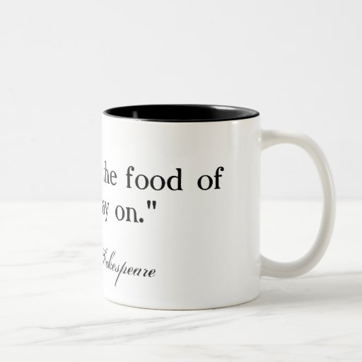 If music be the food of love ... Shakespeare Coffee Mug