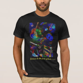 If music be the food of love--- T-Shirt at Zazzle
