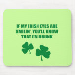 IF MY IRISH EYES ARE SMILIN' MOUSE PAD