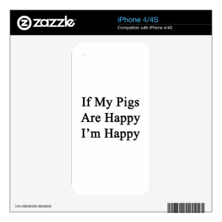If My Pigs Are Happy I'm Happy iPhone 4 Skin