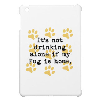 If My Pug Is Home Cover For The iPad Mini