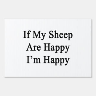 If My Sheep Are Happy I'm Happy Signs