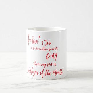 If My Teen's Job is to Drive Me Crazy (red) Coffee Mug