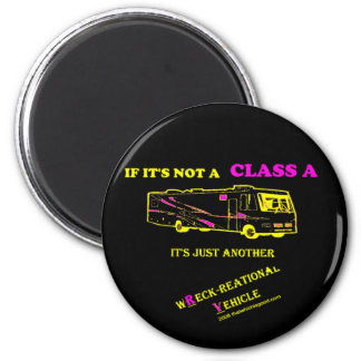 If Not A Class A RV? 2 Inch Round Magnet