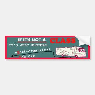 If Not A Class A RV? Bumper Sticker