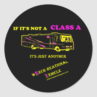 If Not A Class A RV? Classic Round Sticker