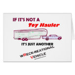 If Not A Toy Hauler? Greeting Card