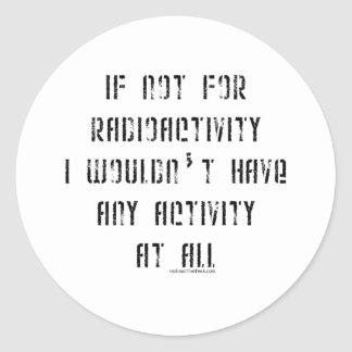 If Not for Radioactivity Stickers