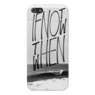 """""""If Not Now Then When"""" iPhone Case"""