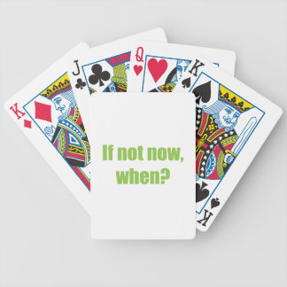 If not now, when bicycle playing cards