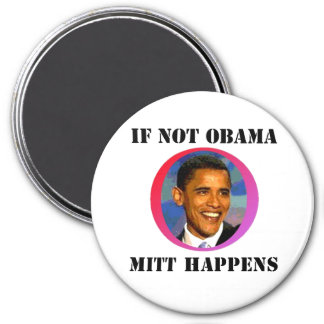 If Not Obama 3 Inch Round Magnet