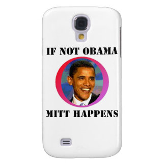If Not Obama Galaxy S4 Cover