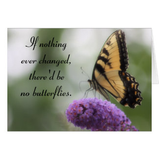 """""""If nothing ever changed..."""" Butterfly Quote Card"""