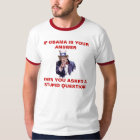 IF OBAMA IS YOUR ANSWER - Customized - Customized T-Shirt