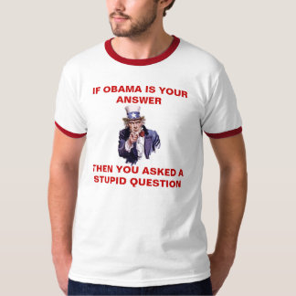 IF OBAMA IS YOUR ANSWER - Customized - Customized Tee Shirt