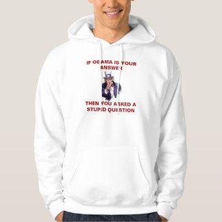 IF OBAMA IS YOUR ANSWER - Customized Hoodie