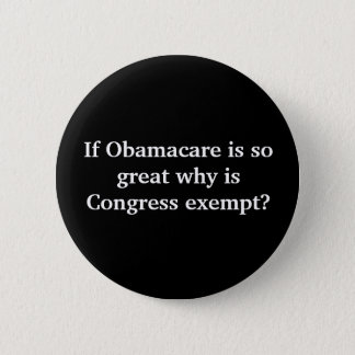 If Obamacare is so great why is Congress exempt? Button