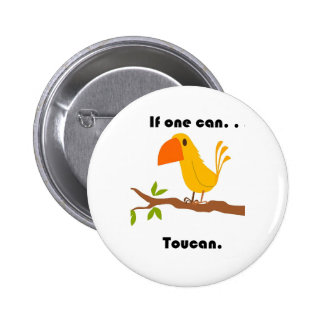 If One Can. . .Toucan Cartoon Button