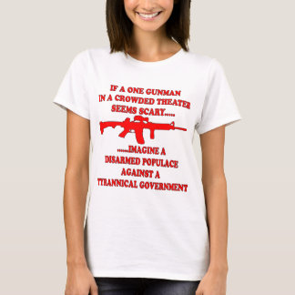 If One Gunman In A Theater Is Scary Imagine A T-Shirt