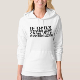 If Only Closed Minds Came with Closed Mouths Hoodie