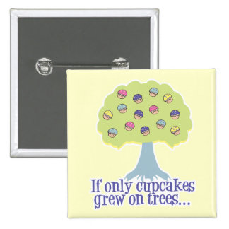 If only Cupcakes on Trees 2 Inch Square Button