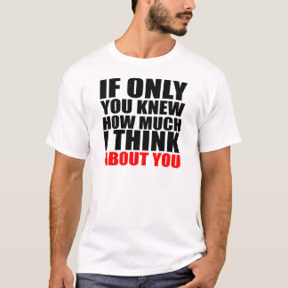 If Only U Know Text Quote Design T-Shirt