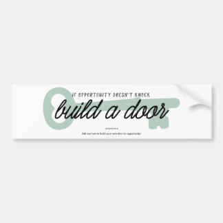 If Opportunity Doesn't Knock Build a Door Bumper Stickers