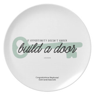 If Opportunity Doesn't Knock Build a Door Dinner Plate