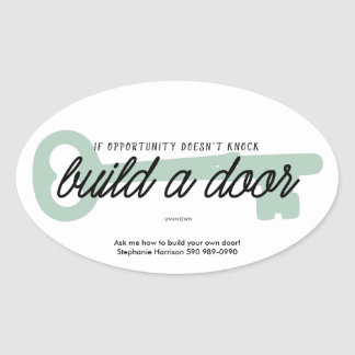 If Opportunity Doesn't Knock Build a Door Oval Sticker
