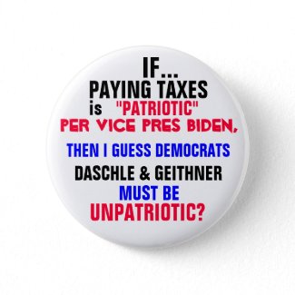 IF PAYING TAXES is PATRIOTIC per Vice Pres Biden, button