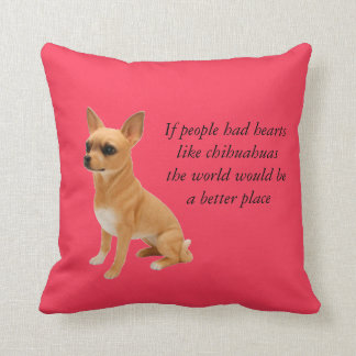 If people had hearts like chihuachuas pillow