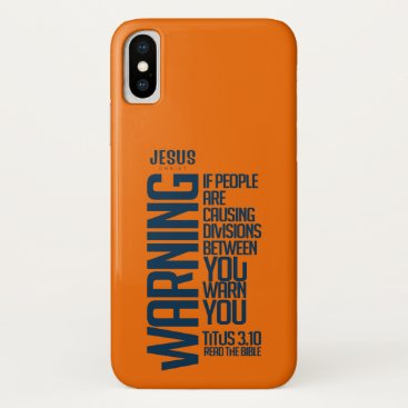 If people ploughs causing divisions between you, iPhone x case