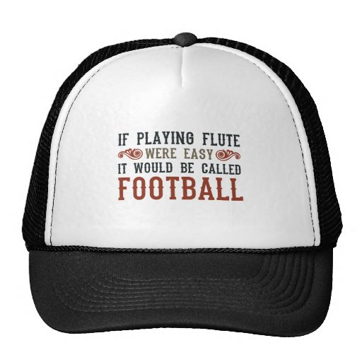 If Playing Flute Were Easy... Trucker Hat