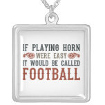 If Playing Horn Were Easy Custom Jewelry