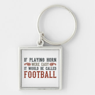 If Playing Horn Were Easy Silver-Colored Square Keychain