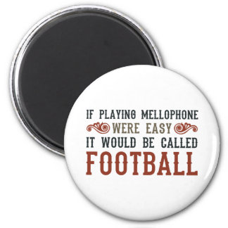 If Playing Mellophone Were Easy 2 Inch Round Magnet
