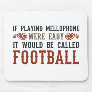 If Playing Mellophone Were Easy Mouse Pad