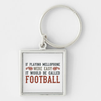 If Playing Mellophone Were Easy Silver-Colored Square Keychain